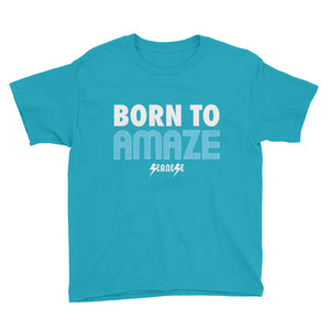 Youth Short Sleeve T-Shirt---Born to Amaze---Click for more shirt colors