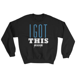 Sweatshirt---I Got This---Click for more shirt colorss