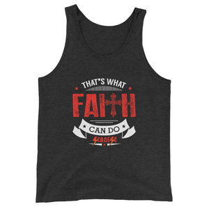 Unisex  Tank Top---That's What Faith Can Do Red/White Design---Click for more shirt colors