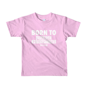 Toddler Short sleeve kids t-shirt---Born To Change Perceptions---Click for more shirt colors
