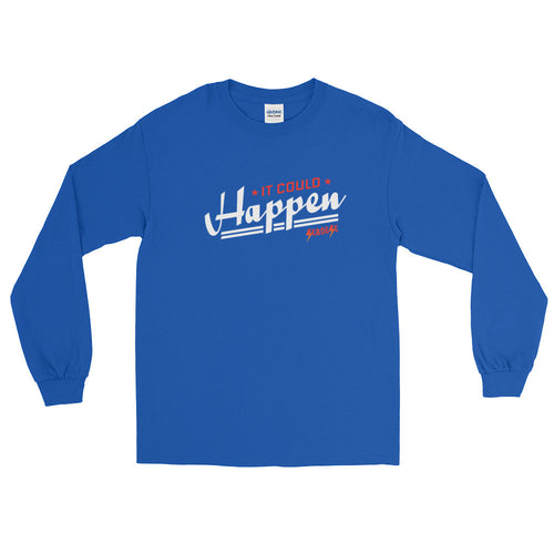 Long Sleeve WARM T-Shirt---It Could Happen Red/White Design---Click for more shirt colors