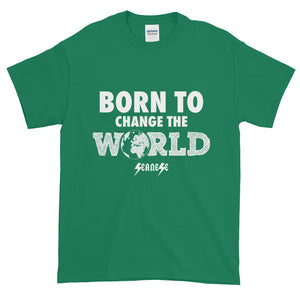 Short-Sleeve T-Shirt Thick Cotton to Make Dad Happy---Born To Change The World---Click for more shirt colors