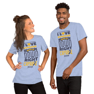 Short-Sleeve Unisex T-Shirt---I Love Someone Who is Down Right Capable---Click for More Shirt Colors