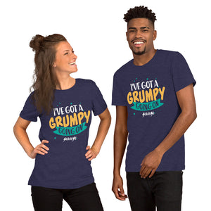 Short-Sleeve Unisex T-Shirt---I've Got A Grumpy Going On---Click for more shirt colors