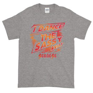 Short-Sleeve T-Shirt Thick Cotton to Make Dad Happy---Dance Sassy Red/Orange Design---Click for more shirt colors