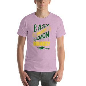 Short-Sleeve Unisex T-Shirt---Easy Peasy Lemon Squeezy---Click for more shirt colors