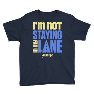 Youth Short Sleeve T-Shirt---I'm Not Staying in My Lane---Click for more shirt colors