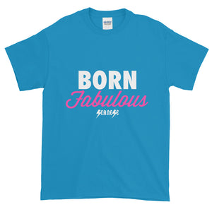 Short-Sleeve T-Shirt Thick Cotton to Make Dad Happy---Born Fabulous---Click for more shirt colors