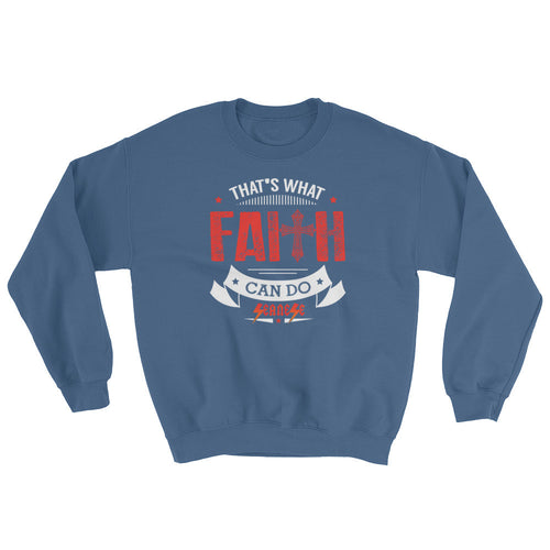 Sweatshirt---That's What Faith Can do Red/White Design---Click for more shirt colors