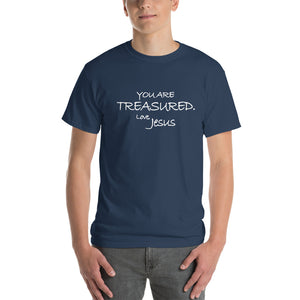 Short-Sleeve T-Shirt Thick Cotton to Make Dad Happy---You Are Treasured. Love, Jesus---Click for more shirt colors