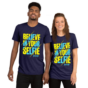 Upgraded Soft Short sleeve t-shirt---Believe in Your Selfie---Click for more shirt colors
