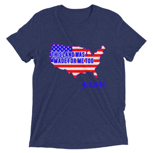 Upgraded Soft Short sleeve t-shirt---Land Made for Me Too---Click for more shirt colors