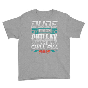Youth Short Sleeve T-Shirt---Dude Chillax White Design---Click for more shirt colors