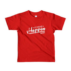 Toddler Short sleeve kids t-shirt---It Could Happen White Design---Click for more shirt colors