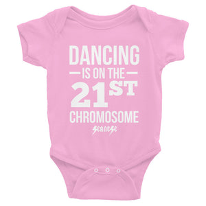 Infant Bodysuit---Dancing is on the 21st Chromosome White Design---Click for more shirt colors