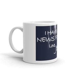 Mug---I Have Good News For You. Love, Jesus