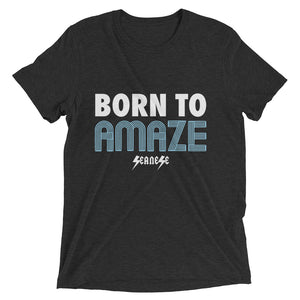 Upgraded Soft Short sleeve t-shirt---Born to Amaze---Click for more shirt colors