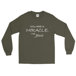 Long Sleeve T-Shirt---You Are A Miracle. Love, Jesus---Click for more shirt colors