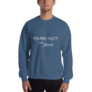 Sweatshirt---Fear Not. Love, Jesus---Click for more shirt colors