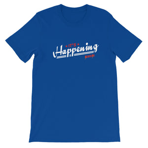 Short-Sleeve Unisex T-Shirt---It's Happening---Click for more shirt colors