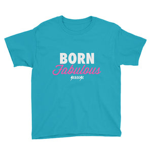Youth Short Sleeve T-Shirt---Born Fabulous---Click for more shirt colors