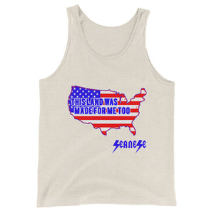 Unisex  Tank Top---Land Made for Me Too---Click for more shirt colors