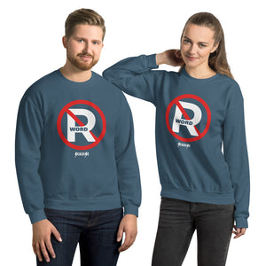 Unisex Sweatshirt---No R Word---Click for more shirt colors