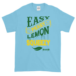 Short-Sleeve T-Shirt Thick Cotton to Make Dad Happy---Easy Peasy Lemon Squeezy---Click for more shirt colors