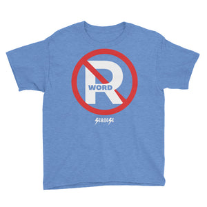 Youth Short Sleeve T-Shirt---No R Word---Click for more shirt colors