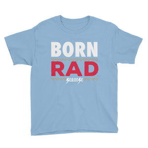 Youth Short Sleeve T-Shirt---Born Rad---Click for more shirt colors