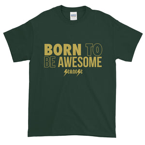 Short-Sleeve T-Shirt Thick Cotton to Make Dad Happy---Born to Be Awesome---Click for more shirt colors
