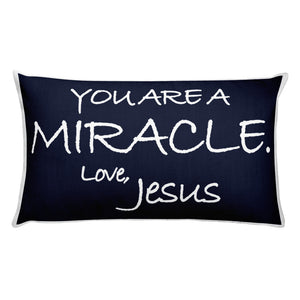 Rectangular Pillow---You Are A Miracle. Love, Jesus Navy Blue---Printed One Side Only, White on Back