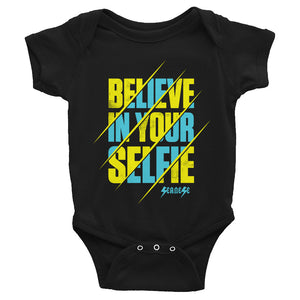 Infant Bodysuit---Believe in Your Selfie---Click for more shirt colors