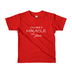 Toddler Short sleeve kids t-shirt---You Are A Miracle. Love, Jesus---Click for more shirt colors