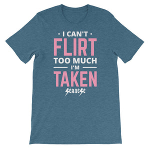Short-Sleeve Unisex T-Shirt---Can't Flirt Too Much Girl---Click for more shirt colors