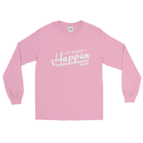 Long Sleeve WARM T-Shirt---It Could Happen White Design---Click for more shirt colors
