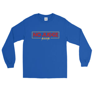 Long Sleeve T-Shirt---No Judge---Click for more shirt colors