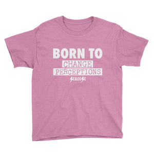 Youth Short Sleeve T-Shirt---Born To Change Perceptions---Click for more shirt colors