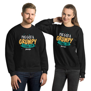 Unisex Sweatshirt---I've Got a Grumpy Going On---Click for more shirt colors