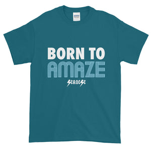 Short-Sleeve T-Shirt Thick Cotton To Make Dad Happy---Born to Amaze---Click for more shirt colors