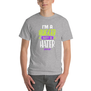 Short Sleeve T-Shirt Thick Cotton to Make Dad Happy---I'm A Hugger Not a Hater---Click for more shirt colors