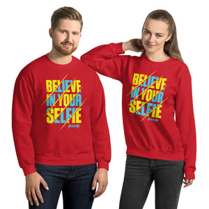Unisex Sweatshirt---Believe in Your Selfie---Click for more shirt colors