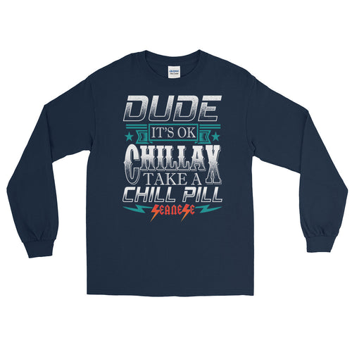 Long Sleeve WARM T-Shirt---Dude Chillax White Design---Click for more shirt colors