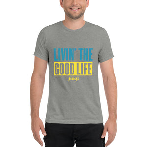 Upgraded Soft Short sleeve t-shirt--Livin' The Good Life---Click to see more shirt colors