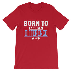 Short-Sleeve Unisex T-Shirt---Born to Make a Difference---Click for more shirt colors
