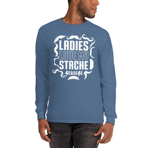 Men's Long Sleeve Shirt---Ladies Love My Stache---Click for more shirt colors