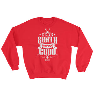 Sweatshirt---Dear Santa Define Good