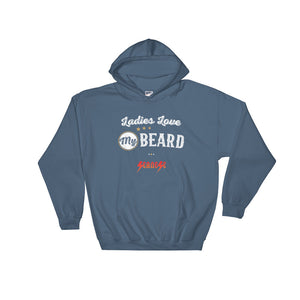 Hooded Sweatshirt---Ladies Love My Beard White Design---Click for more shirt colors