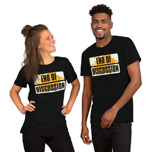 Short-Sleeve Unisex T-Shirt---End of Discussion---Click for more shirt colors