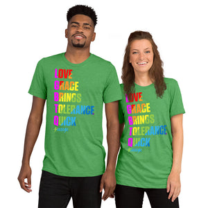 Upgraded Soft Unisex Short Sleeve---Love Grace Brings Tolerance Quick---Click for more shirt colors